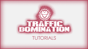 Traffic Domination Tutorials